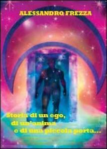 Storia di un ego, di un'anima e di una piccola porta