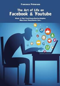 The art of life on Facebook & Youtube