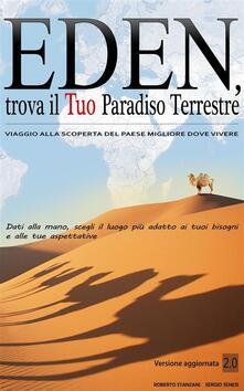 Eden. Trova il tuo paradiso terrestre. Ediz. illustrata - Roberto Stanzani,Sergio Senesi - ebook