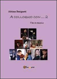 A colloquio con 2 - Benignetti Adriana - wuz.it