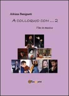 A colloquio con 2 - Adriana Benignetti - copertina