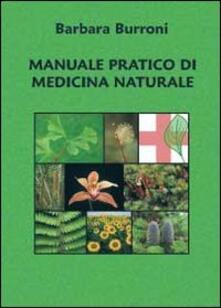 Manuale pratico di medicina naturale - Barbara Burroni - copertina