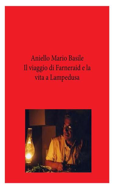 Il viaggio di Farneraid e la vita a Lampedusa (Italian Edition)