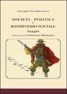 Società, politica e banditismo sociale