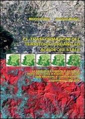Le trasformazioni del territorio urbano ed agroforestale