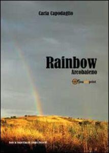 Rainbow. Arcobaleno