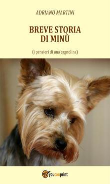 Breve storia di Minù (i pensieri di una cagnolina) - Adriano Martini - ebook