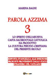 Parola azzima. Vol. 3