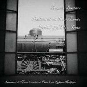 Ballata di un treno lento-Ballad of a slow train