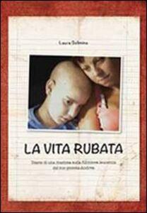 Libro La vita rubata Laura Solimine