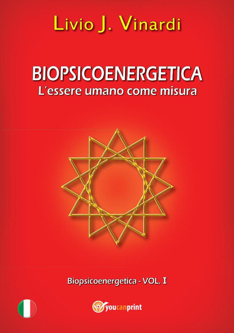 Biopsicoenergetica. L'essere umano come misura