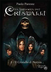 Il cristallo di Necros. Trilogia dei cristalli