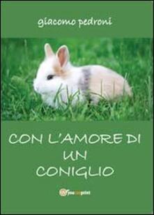 Con l'amore di un coniglio - Giacomo Pedroni - copertina
