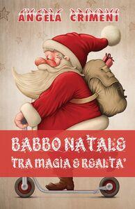 Babbo Natale tra magia e realtà