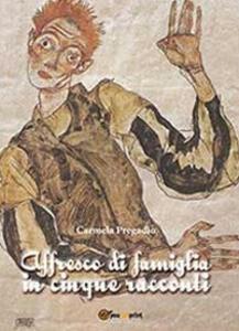 Affresco di famiglia in cinque racconti - Carmela Pregadio - copertina