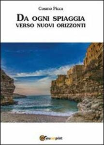 Da ogni spiaggia verso nuovi orizzonti - Cosmo Picca - copertina