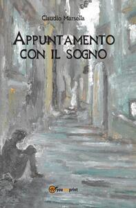 Appuntamento con il sogno - Claudio Marsella - copertina