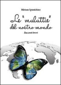 Le «malattie» del nostro mondo - Miriam Spizzichino - copertina
