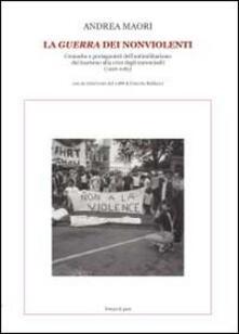 La guerra dei nonviolenti - Andrea Maori - copertina
