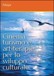 Cinema, turismo e artiterapie per lo sviluppo culturale