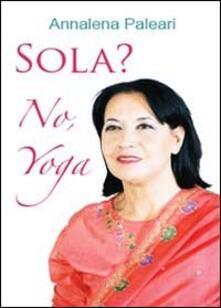 Sola? No, yoga - Annalena Paleari - copertina