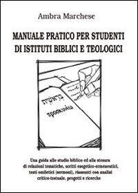 Manuale pratico per studenti di istituti biblici e teologici