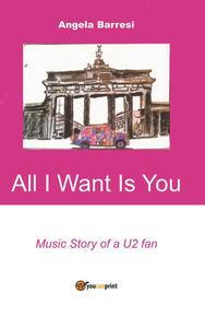All I want is you - Angela Barresi - copertina