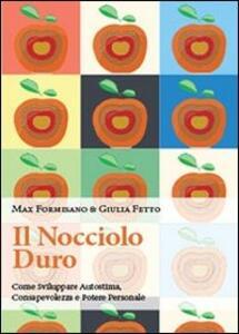 Il nocciolo duro - Max Formisano,Giulia Fetto - copertina