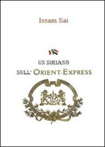 Un siriano sull'Orient-Express - Issam Sai - copertina