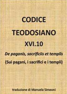 Codice teodosiano 16.10. De paganis, sacrificiis et templis - copertina