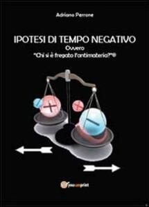 Ipotesi di tempo negativo - Adriano Perrone - copertina