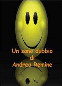 Un sano dubbio - Andrea Remine - copertina