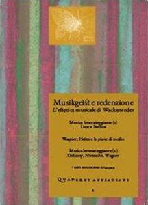 Quaderni appiadiani. Vol. 1: Musikgeist e redenzione. L'estetica musicale di Wackenroder.