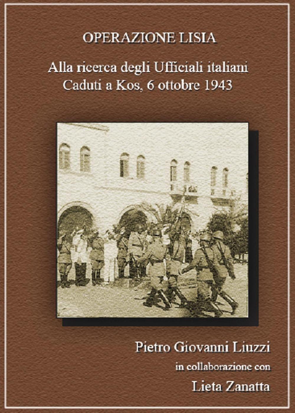 Operazione Lisia. Alla ricerca degli Ufficiali italiani Caduti a Kos, 6 ottobre 1943