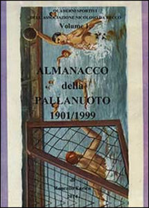 Almanacco della pallanuoto 1901/1999