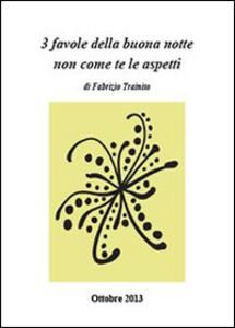3 favole della buona notte non come te le aspetti - Fabrizio Trainito - copertina