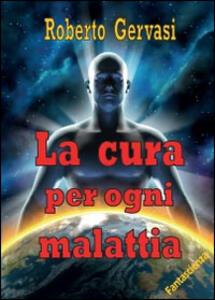 La cura per ogni malattia - Roberto Gervasi - copertina