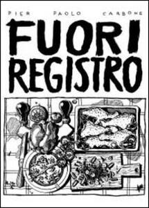 Fuori registro - Pier Paolo Carbone - copertina
