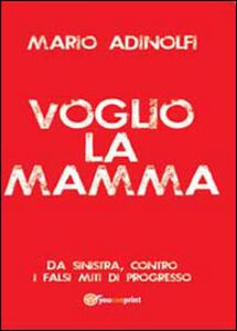 Voglio la mamma - Mario Adinolfi - copertina