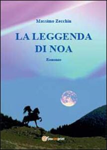La leggenda di Noa - Massimo Zecchin - copertina
