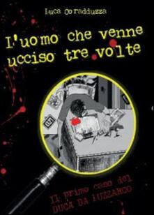 L' uomo che venne ucciso tre volte - Luca Coradduzza - copertina