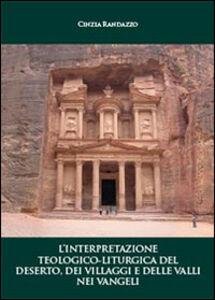 L' interpretazione teologico-liturgica del deserto, dei villaggi e delle valli nei vangeli