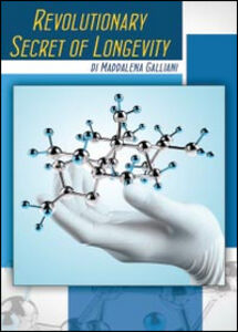 Revolutionary secret of longevity