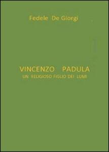 Vincenzo Padula. Un religioso figlio dei lumi