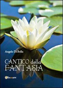 Cantico della fantasia - Angelo Di Bella - copertina