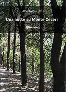 Una notte su Monte Ceceri - Alberto Pestelli - copertina