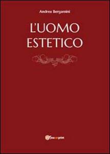 L' uomo estetico - Andrea Bergamini - copertina