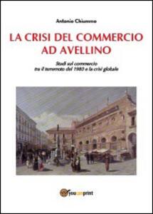 La crisi del commercio ad Avellino - Antonio Chiummo - copertina
