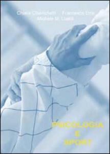 Psicologia e sport - Chiara Chierichetti,Francesco Erre,Michele M. Lualdi - copertina
