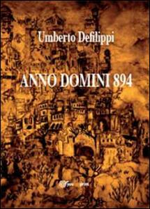 Anno Domini 894 - Umberto Defilippi - copertina
